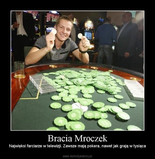 Bracia Mroczek – Najwięksi farciarze w telewizji. Zawsze mają pokera, nawet jak grają w tysiąca