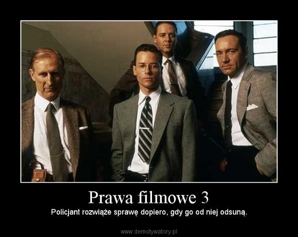 Prawa filmowe 3 – Policjant rozwiąże sprawę dopiero, gdy go od niej odsuną.