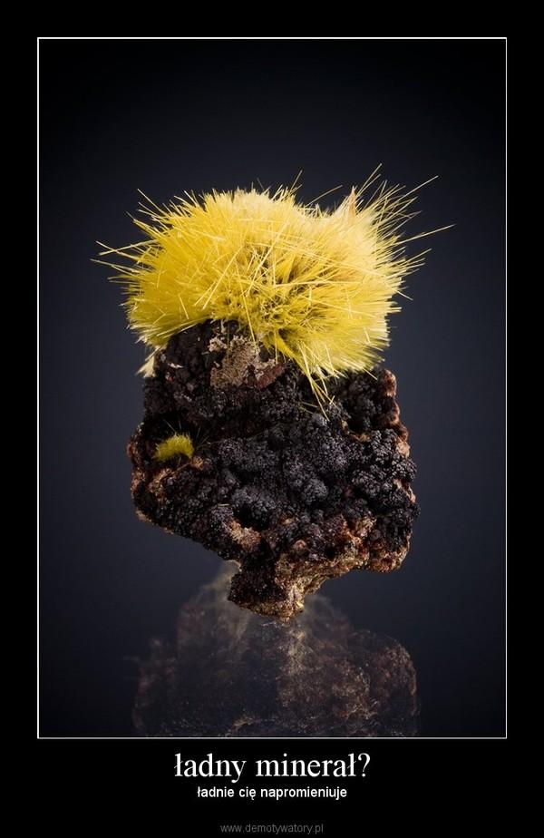 ładny minerał? – ładnie cię napromieniuje