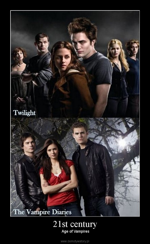 21st century –  Age of Vampires