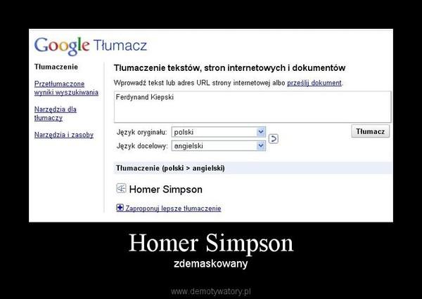 Homer Simpson – zdemaskowany