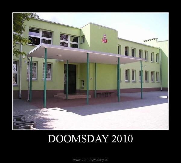 DOOMSDAY 2010 –