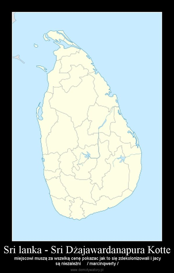 Sri lanka - Sri Dżajawardanapura Kotte –  miejscowi muszą za wszelką cenę pokazac jak to się zdekolonizowali i jacysą niezależni     / marcinqwerty /