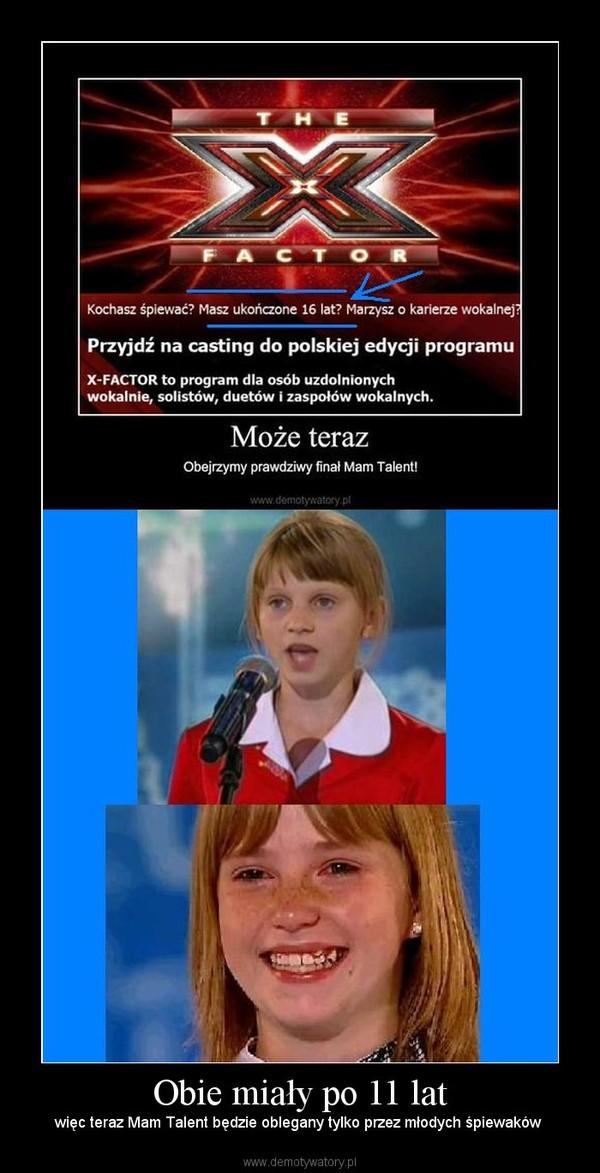 Obie miały po 11 lat – więc teraz Mam Talent będzie oblegany tylko przez młodych śpiewaków