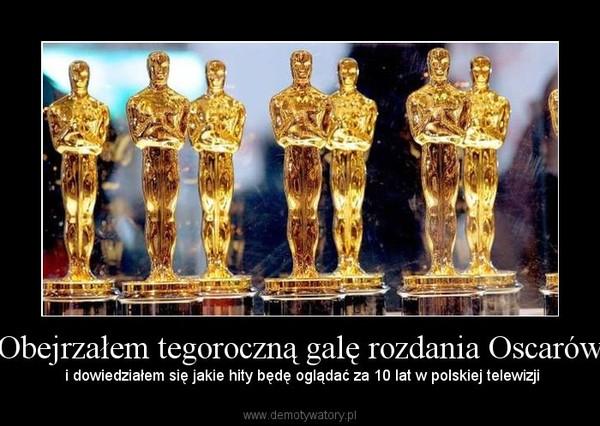 Obejrzałem tegoroczną galę rozdania Oscarów – i dowiedziałem się jakie hity będę oglądać za 10 lat w polskiej telewizji