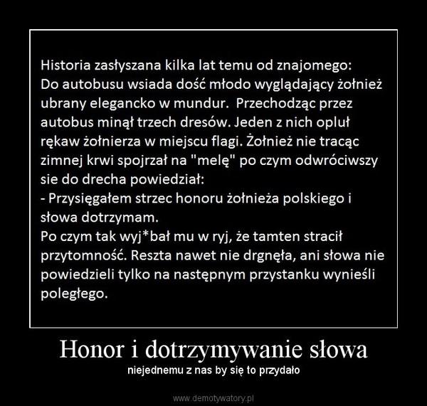 Honor i dotrzymywanie słowa – niejednemu z nas by się to przydało