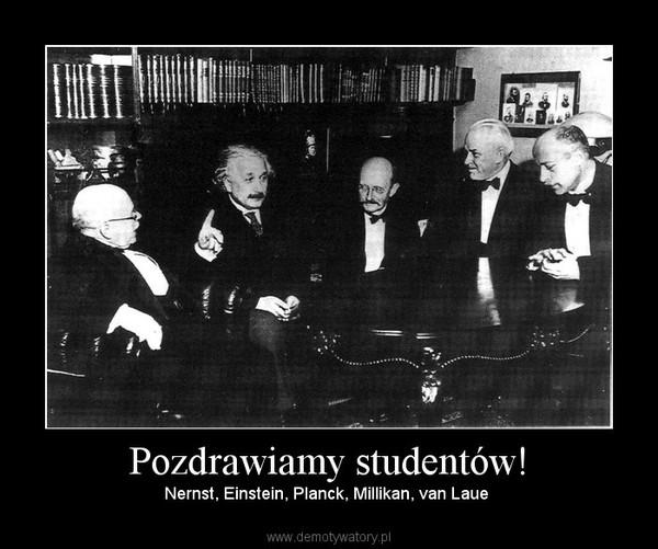 Pozdrawiamy studentów! – Nernst, Einstein, Planck, Millikan, van Laue
