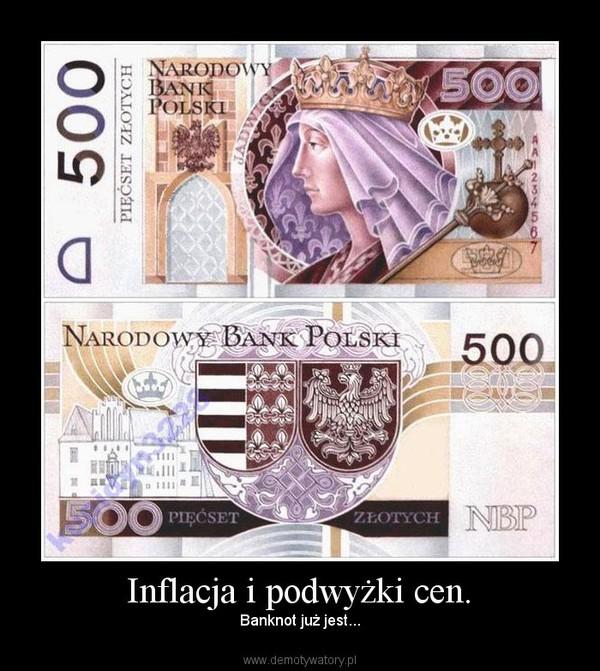 Inflacja i podwyżki cen. – Banknot już jest...