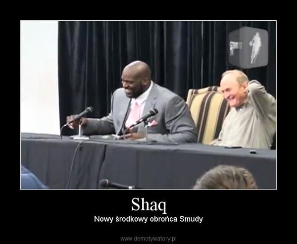 Shaq – Nowy środkowy obrońca Smudy