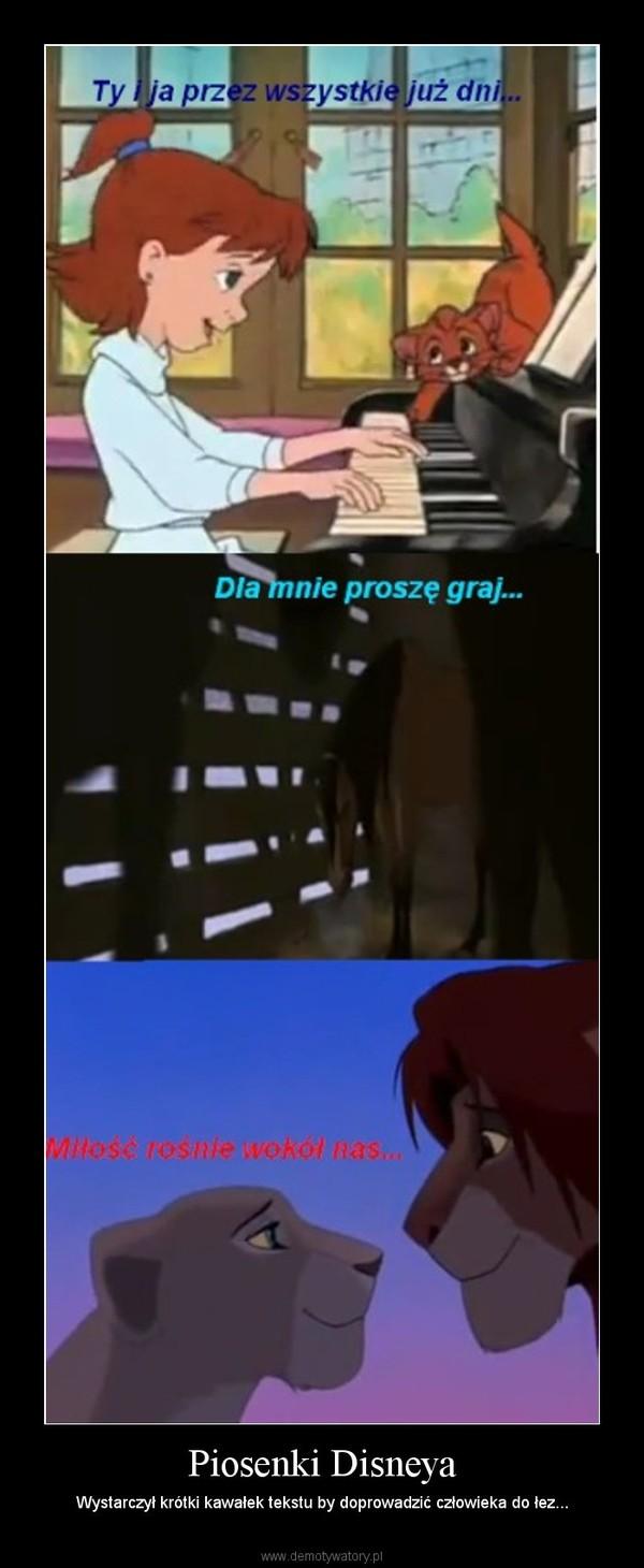 Piosenki Disneya – Wystarczył krótki kawałek tekstu by doprowadzić człowieka do łez...