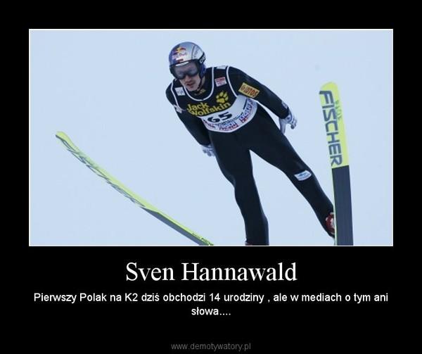 Sven Hannawald – Pierwszy Polak na K2 dziś obchodzi 14 urodziny , ale w mediach o tym ani słowa....