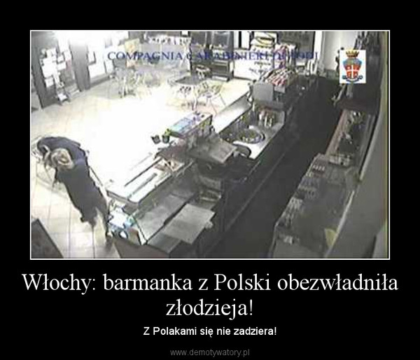 Włochy: barmanka z Polski obezwładniła złodzieja! – Z Polakami się nie zadziera!