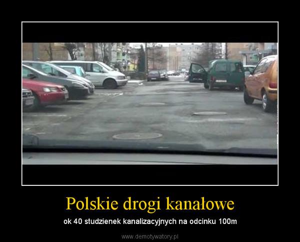 Polskie drogi kanałowe – ok 40 studzienek kanalizacyjnych na odcinku 100m