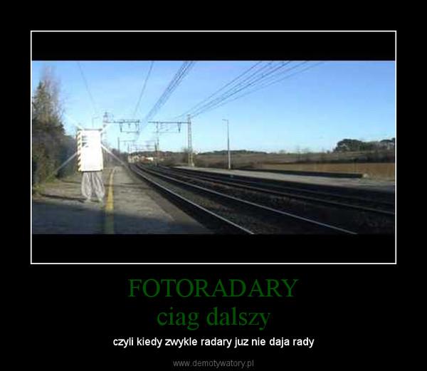 FOTORADARYciag dalszy – czyli kiedy zwykle radary juz nie daja rady