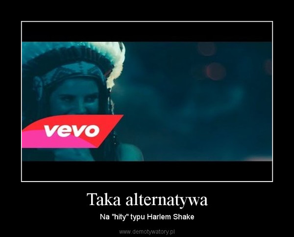"Taka alternatywa – Na ""hity"" typu Harlem Shake"