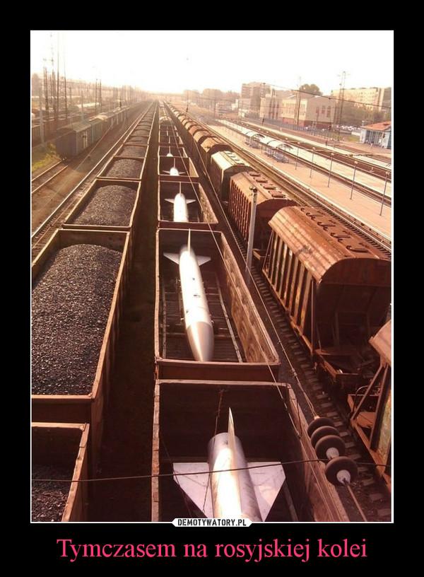 Tymczasem na rosyjskiej kolei –