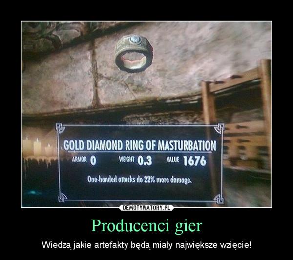 Producenci gier – Wiedzą jakie artefakty będą miały największe wzięcie!