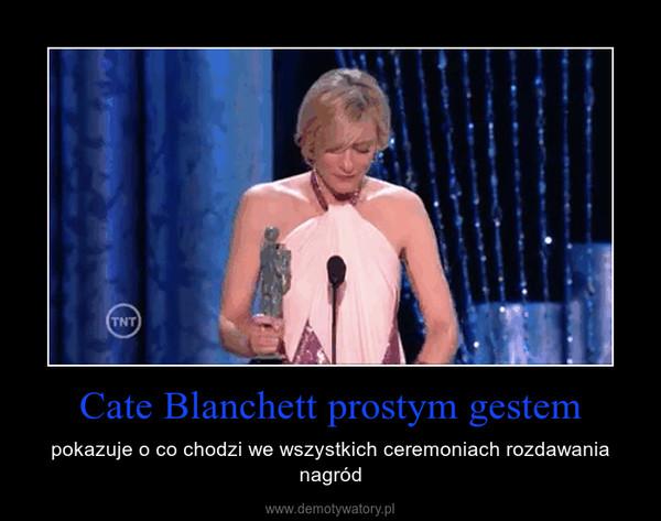 Cate Blanchett prostym gestem – pokazuje o co chodzi we wszystkich ceremoniach rozdawania nagród