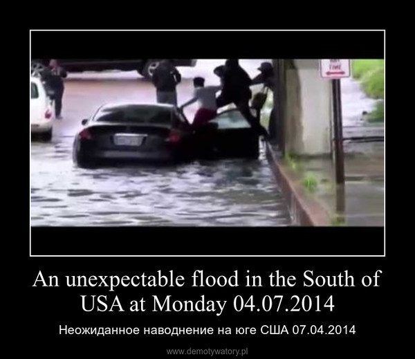 An unexpectable flood in the South of USA at Monday 04.07.2014 – Неожиданное наводнение на юге США 07.04.2014