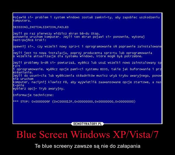 Blue Screen Windows XP/Vista/7 – Te blue screeny zawsze są nie do załapania