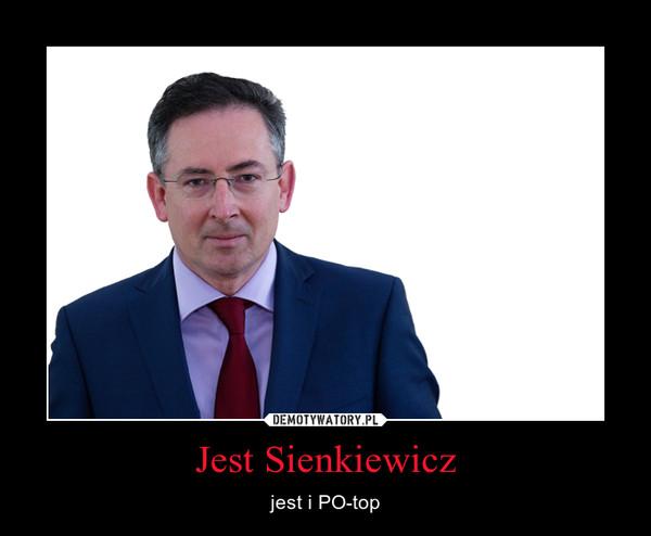 Jest Sienkiewicz – jest i PO-top