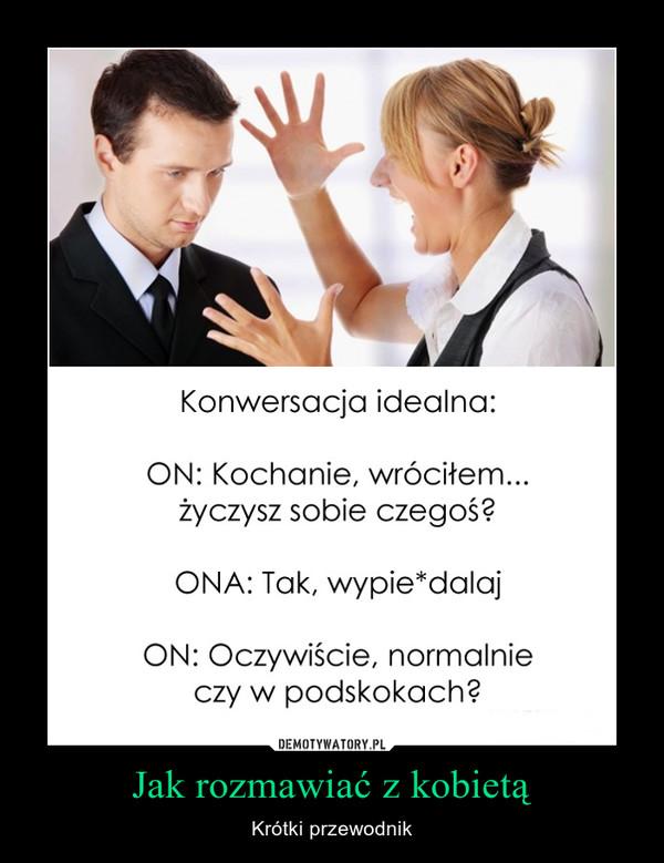 Jak rozmawiać z kobietą – Krótki przewodnik