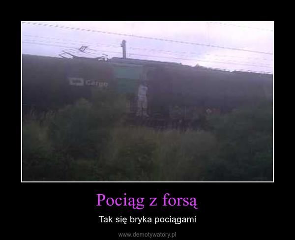 Pociąg z forsą – Tak się bryka pociągami