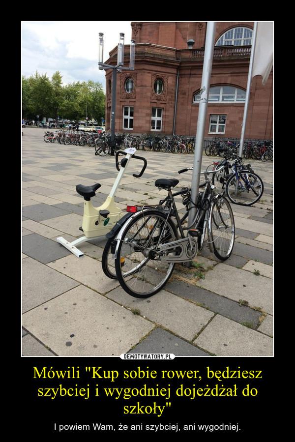 """Mówili """"Kup sobie rower, będziesz szybciej i wygodniej dojeżdżał do szkoły"""" – I powiem Wam, że ani szybciej, ani wygodniej."""