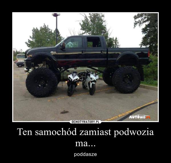 Ten samochód zamiast podwozia ma... – poddasze
