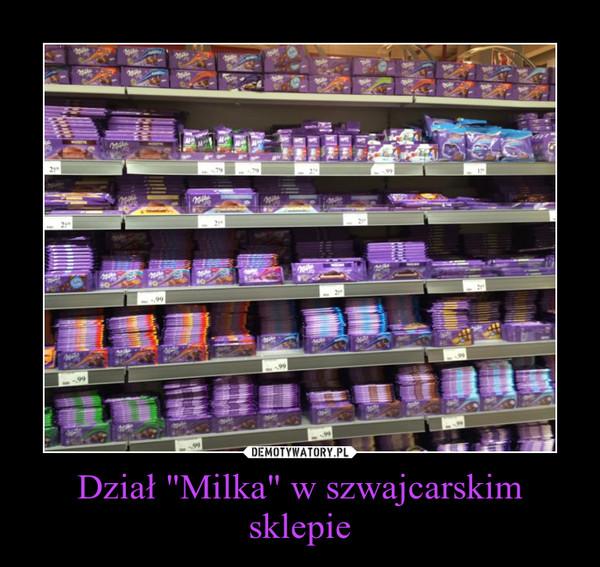 """Dział """"Milka"""" w szwajcarskim sklepie –"""