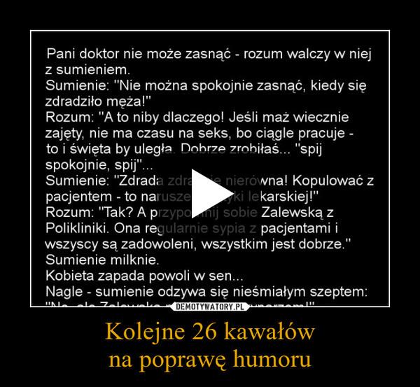 Kolejne 26 kawałówna poprawę humoru –