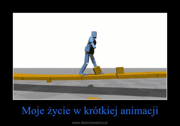 Moje życie w krótkiej animacji –