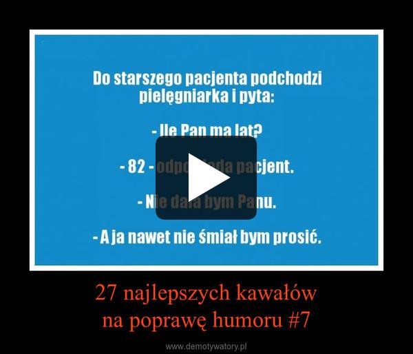 27 najlepszych kawałówna poprawę humoru #7 –