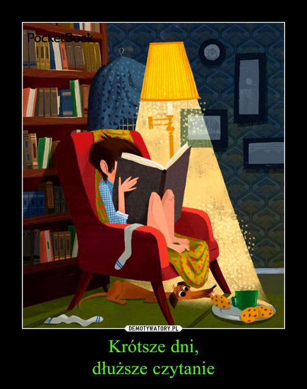 Krótsze dni,dłuższe czytanie –