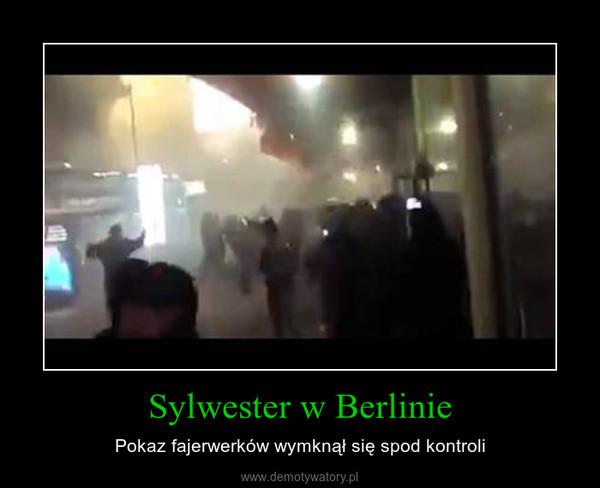 Sylwester w Berlinie – Pokaz fajerwerków wymknął się spod kontroli