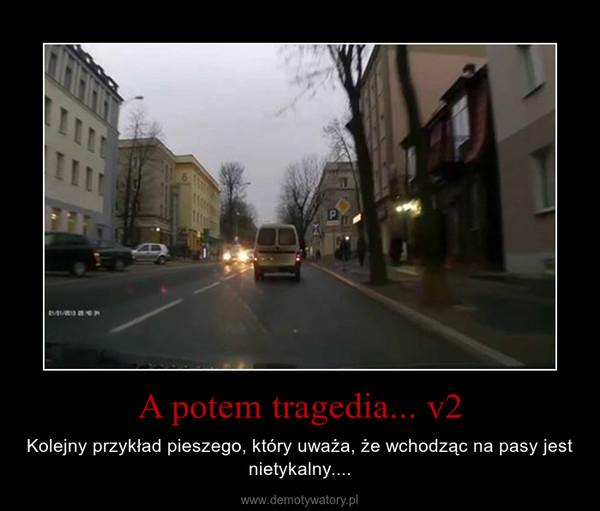 A potem tragedia... v2 – Kolejny przykład pieszego, który uważa, że wchodząc na pasy jest nietykalny....