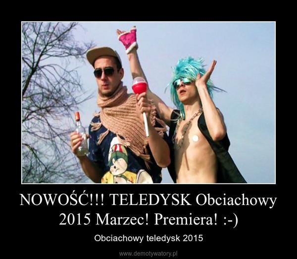 NOWOŚĆ!!! TELEDYSK Obciachowy 2015 Marzec! Premiera! :-) – Obciachowy teledysk 2015