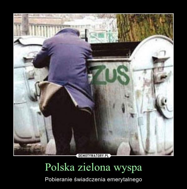 Polska zielona wyspa – Pobieranie świadczenia emerytalnego