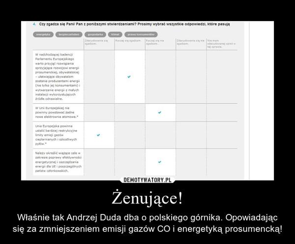 Żenujące! – Właśnie tak Andrzej Duda dba o polskiego górnika. Opowiadając się za zmniejszeniem emisji gazów CO i energetyką prosumencką!