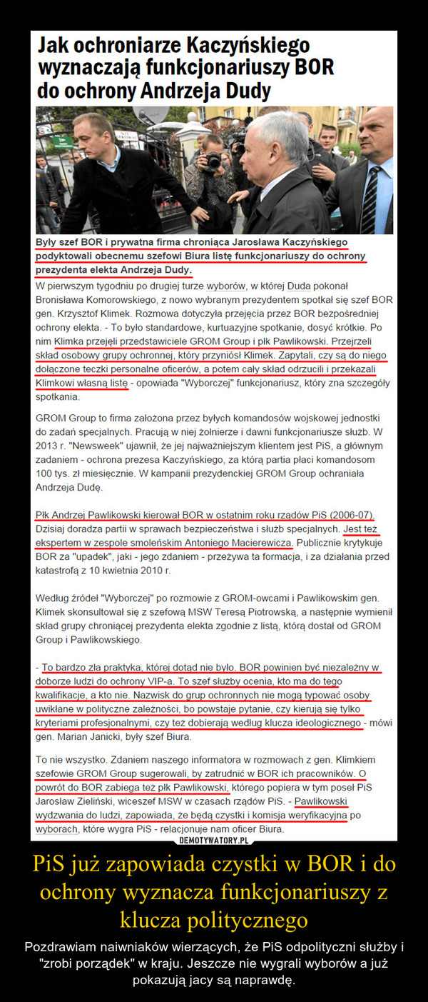 """PiS już zapowiada czystki w BOR i do ochrony wyznacza funkcjonariuszy z klucza politycznego – Pozdrawiam naiwniaków wierzących, że PiS odpolityczni służby i """"zrobi porządek"""" w kraju. Jeszcze nie wygrali wyborów a już pokazują jacy są naprawdę."""