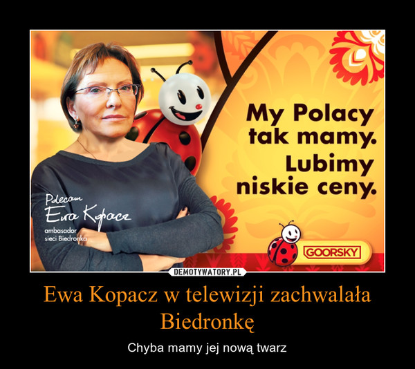 Ewa Kopacz w telewizji zachwalała Biedronkę – Chyba mamy jej nową twarz