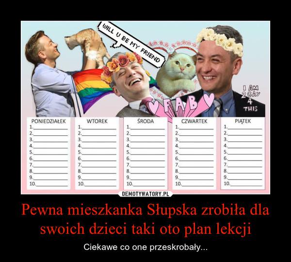 Pewna mieszkanka Słupska zrobiła dla swoich dzieci taki oto plan lekcji – Ciekawe co one przeskrobały...