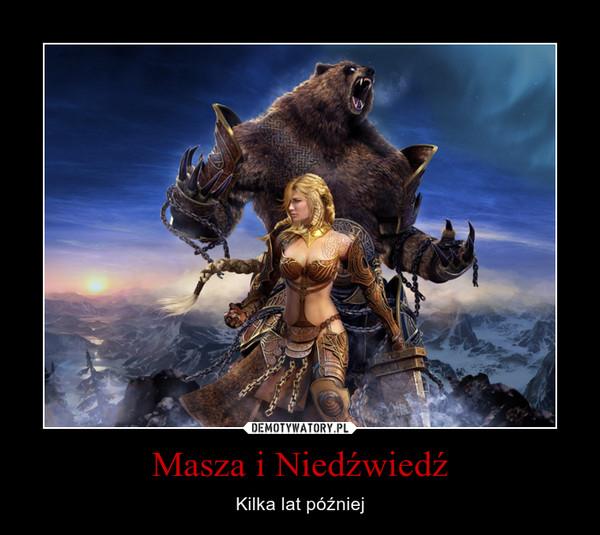 Masza i Niedźwiedź – Kilka lat później