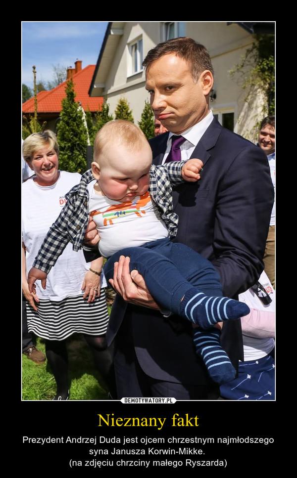Nieznany fakt – Prezydent Andrzej Duda jest ojcem chrzestnym najmłodszego syna Janusza Korwin-Mikke. (na zdjęciu chrzciny małego Ryszarda)