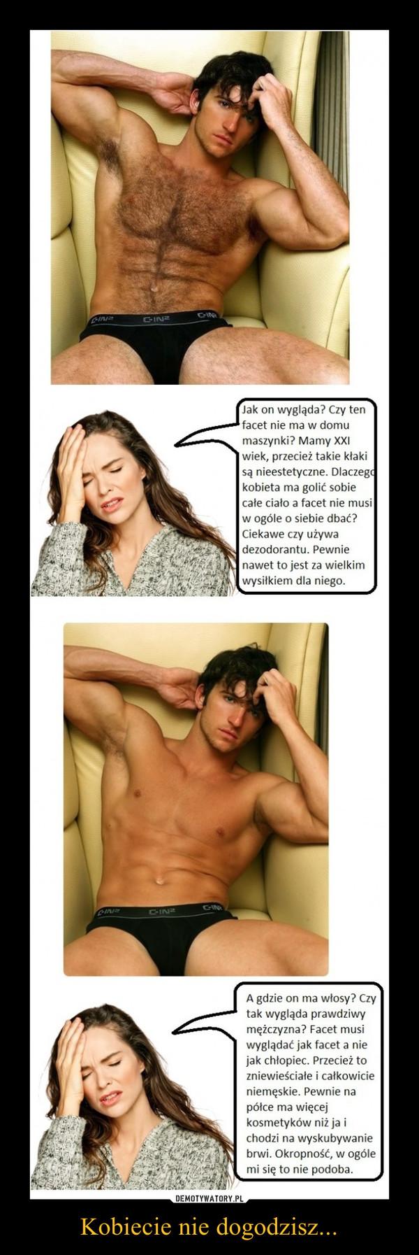 Kobiecie nie dogodzisz... –