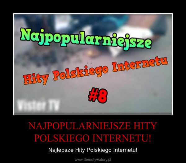 NAJPOPULARNIEJSZE HITY POLSKIEGO INTERNETU! – Najlepsze Hity Polskiego Internetu!
