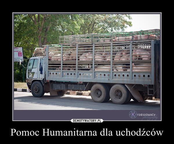 Pomoc Humanitarna dla uchodźców –