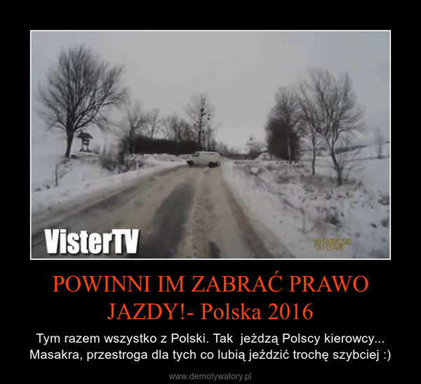 POWINNI IM ZABRAĆ PRAWO JAZDY!- Polska 2016 – Tym razem wszystko z Polski. Tak  jeżdzą Polscy kierowcy... Masakra, przestroga dla tych co lubią jeździć trochę szybciej :)