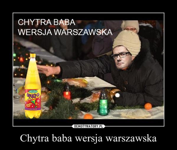 Chytra baba wersja warszawska –