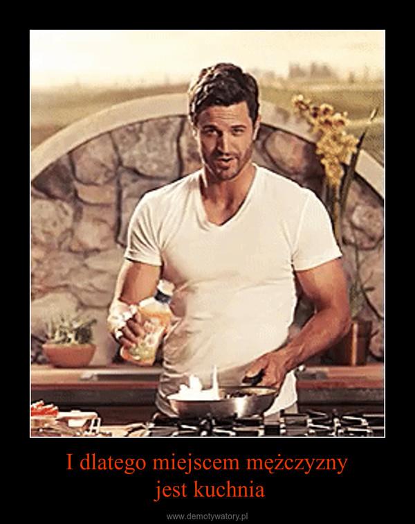 I dlatego miejscem mężczyzny jest kuchnia –
